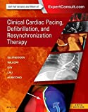 Clinical Cardiac Pacing, Defibrillation and Resynchronization Therapy