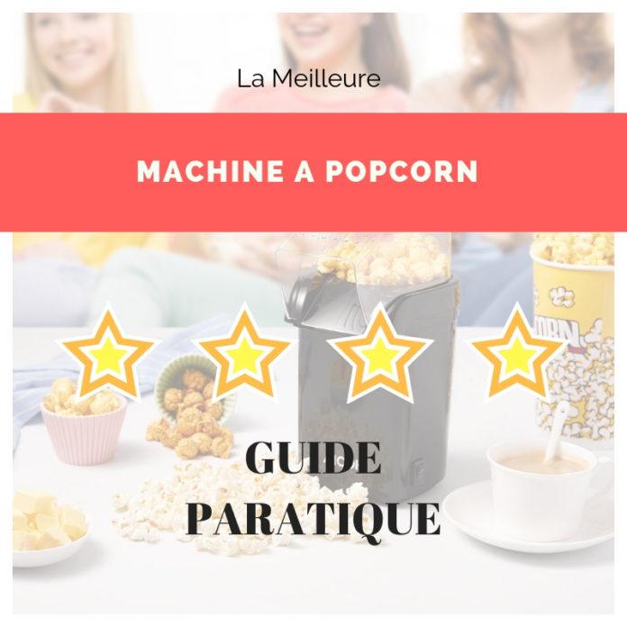 Guide d achat d une machine à popcorn   choisir la meilleure 4d7eb2ea0e6
